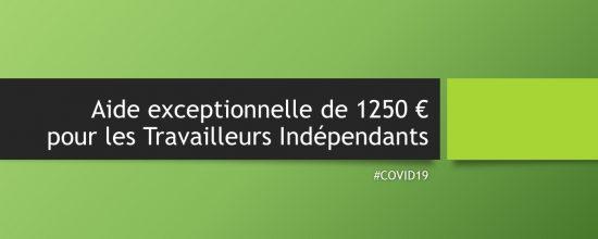 Précisions relatives à l'aide exceptionnelle de 1250 euros pour les Travailleurs Indépendants.